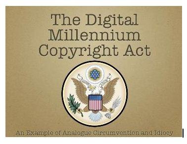 The Digital Millennium Copyright Act
