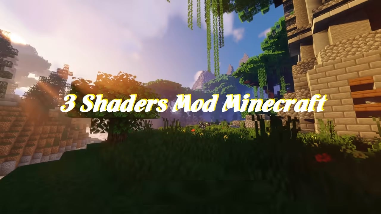 3 Shaders Mod Minecraft for low-end PCs in 2021