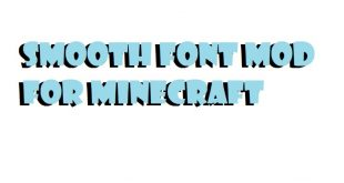 Download Smooth Font Mod  [1.15.2-1.11.2] (Smoother and Easier to Read) Mods for Minecraft